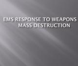 EMS123 Trauma Emergencies Response to Weapons of Mass Destruction PowerPoint Presentation