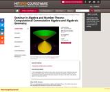 Seminar in Algebra and Number Theory: Computational Commutative Algebra and Algebraic Geometry, Fall 2008