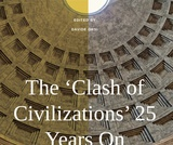The 'Clash of Civilizations' 25 Years On: A Multidisciplinary Appraisal