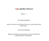Life and the Universe: What if …?