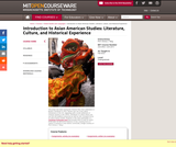 Introduction to Asian American Studies: Literature, Culture, and Historical Experience, Fall 2013