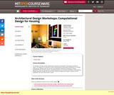 Architectural Design Workshops Computational Design for Housing, Spring 2002