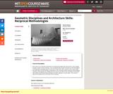 Geometric Disciplines and Architecture Skills: Reciprocal Methodologies, Fall 2012