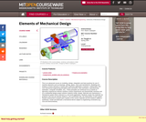 Elements of Mechanical Design, Spring 2009