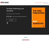 The Web, Publishing, and Ourselves