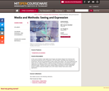 Media and Methods: Seeing and Expression, Spring 2013