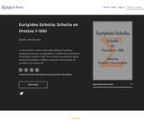 Euripides Scholia: Scholia on Orestes 1–500