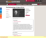 The Anthropology of Cybercultures, Spring 2009