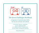 The Seven Challenges Workbook — Communication Skills for Success at Home & Work
